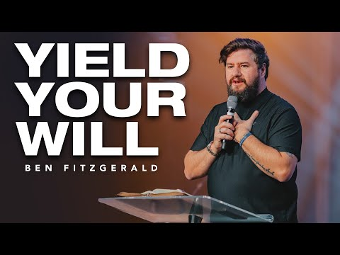 Yield Your Will - Ben Fitzgerald