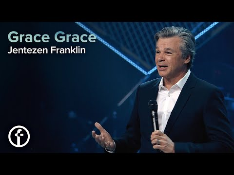 Grace Grace  Pastor Jentezen Franklin