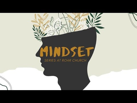 Roar Church Texarkana  Mindset Part 2  12-1-2019