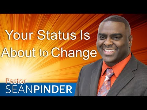 YOUR STATUS IS ABOUT TO CHANGE - BIBLE PREACHING  SEAN PINDER