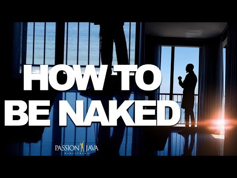 How To Be Naked !!!