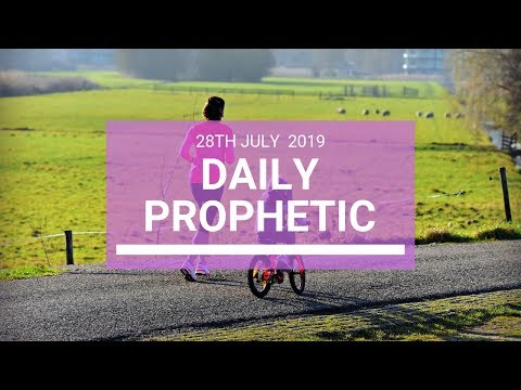 Daily Prophetic 28 July 2019 Word 4