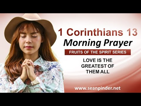 LOVE is the GREATEST of Them ALL - Morning Prayer