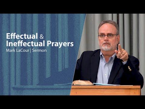 Effectual & Ineffectual Prayers - Mark LaCour
