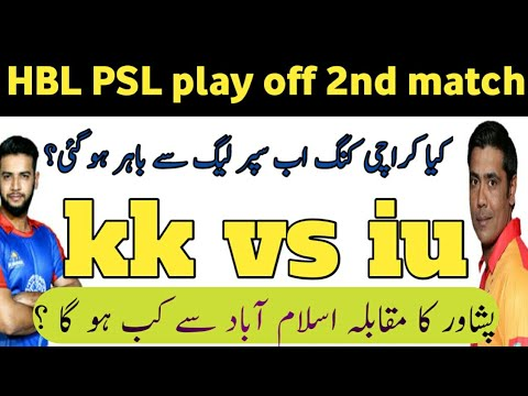 Islamabad thrilling the KARACHI KINGS. Kk VS IU ۔PSL PlAY OF