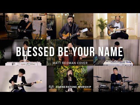 Blessed Be Your Name (Matt Redman) - Cynthia Eng  Cornerstone Worship