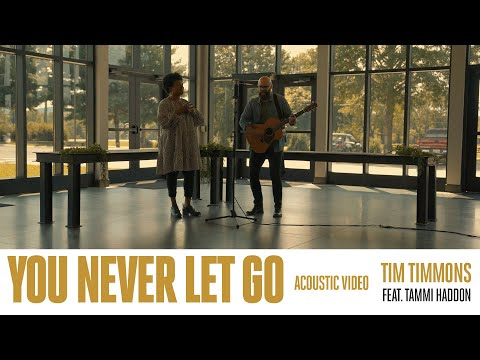 You Never Let Go (Acoustic Video)  Tim Timmons (Feat. Tammi Haddon)