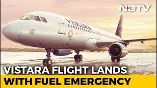 Vistara Flight Lands In Lucknow With Just 10 Minutes Of Fuel Remaining