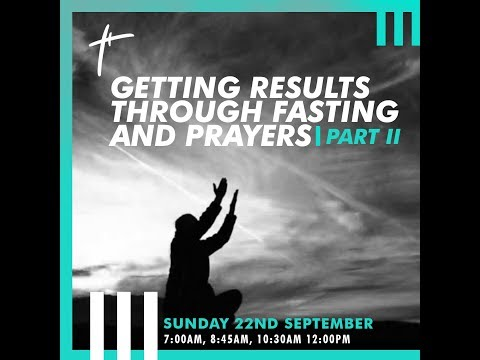 Getting Results Through Fasting And Prayers 2  Pst Israel Ahiaba  Sun 22nd Sep, 2019  1st Service