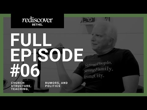 Rediscover Bethel - Episode 6: Church Structure, Teaching, Rumors, and Politics