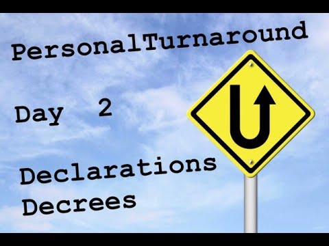 Personal Turnaround Series - Day 2: Declarations & Decrees