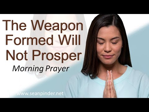 ISAIAH 54 - THE WEAPON FORMED WILL NOT PROSPER - MORNING PRAYER (video)