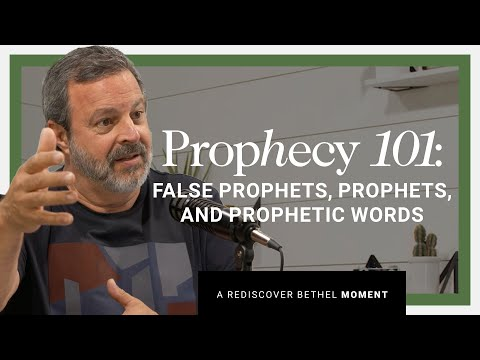 Prophecy 101: False Prophets, Prophets, and Prophetic Words with Kris Vallotton  Rediscover Bethel