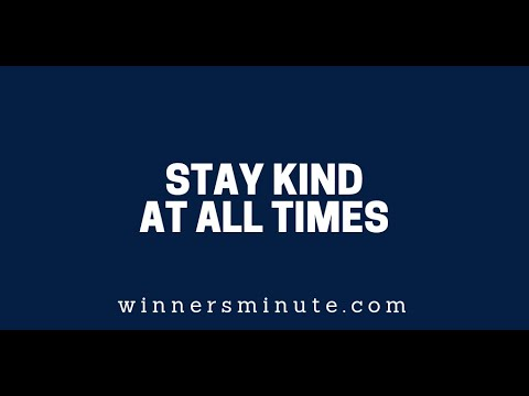 Stay Kind at All Times  The Winner's Minute With Mac Hammond