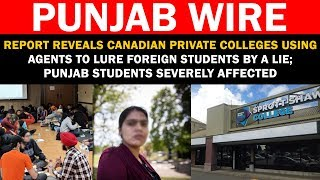 Report Reveals Canadian Private colleges using Agents to lure Foreign Students by a lie || PQ || SNE