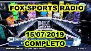 FOX SPORTS RÁDIO 15/07/2019 - FSR COMPLETO