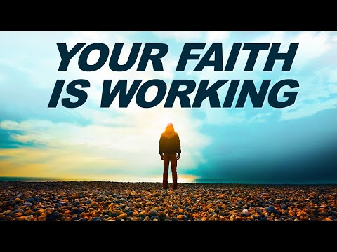 Your FAITH is WORKING (even when you don't see it, it's working) - Live Re-broadcast