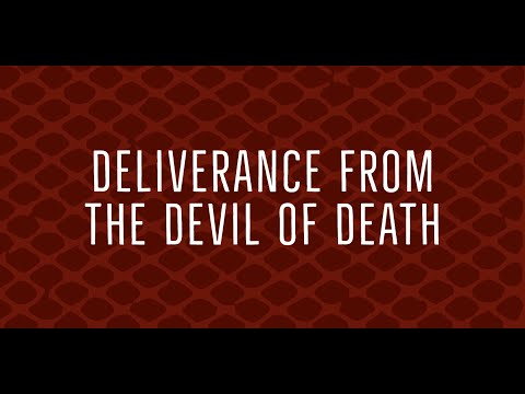 Deliverance from the Devil of Death  Awakening House of Prayer