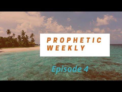 Prophetic Weekly - Episode 4
