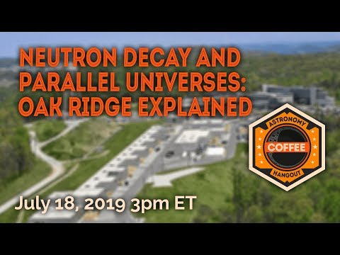 Neutron Decay and Parallel Universes: Oak Ridge Experiment Explained - UCQkLvACGWo8IlY1-WKfPp6g
