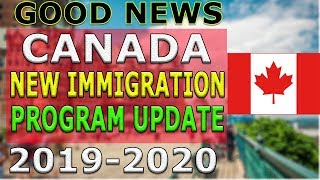 CANADA ANNOUNCED NEW IMMIGRATION PROGRAM 2020