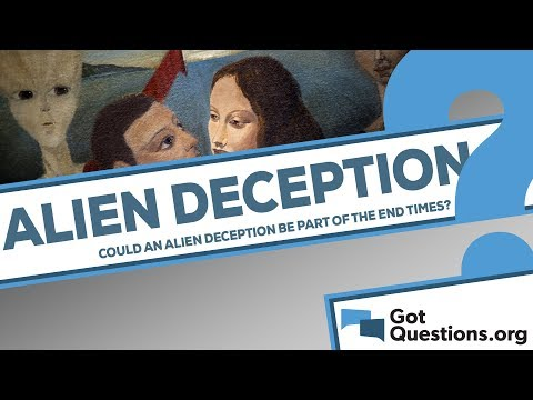 Could an alien deception be part of the end times?