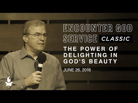 The Power of Delighting in God's Beauty  EGS Classic  Mike Bickle