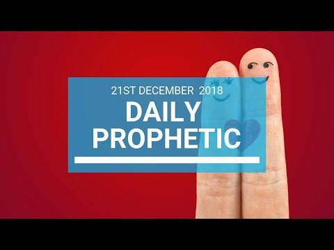 Daily prophetic 21 December 2018