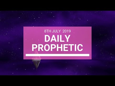 Daily Prophetic 8 July 2019 Word 5