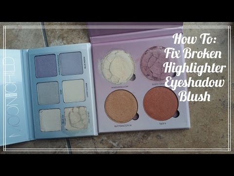 How To: Fix Broken Highlighter Eyeshadow Blush - UCWBgTc2dQN8h3oXLRXyV-yw
