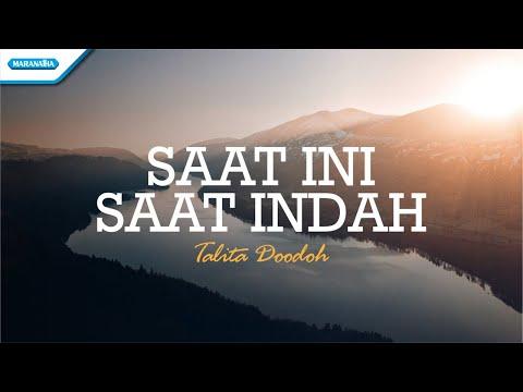 Saat Ini Saat Indah - Talita Doodoh (with lyric)