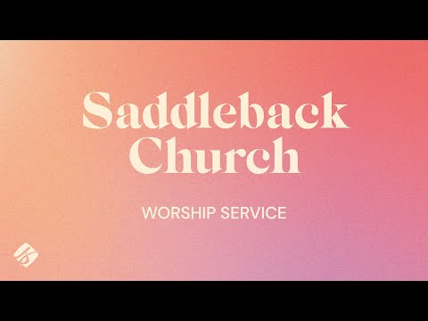 Fearless Living  Worship Service  Rick Warren