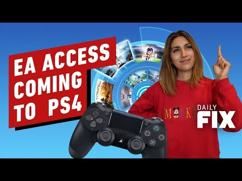 EA Access Is Finally  Coming to PS4 - IGN Daily Fix - UCKy1dAqELo0zrOtPkf0eTMw
