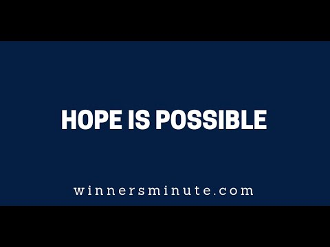 Hope Is Possible  The Winner's Minute With Mac Hammond