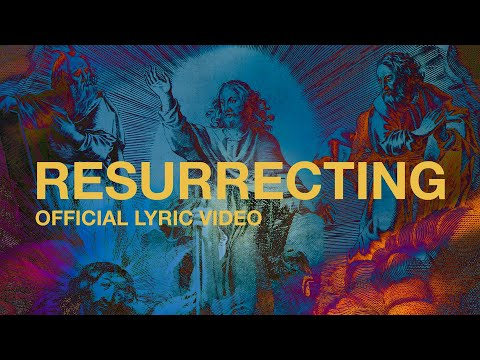 Resurrecting  Official Lyric Video  Elevation Worship