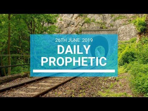 Daily Prophetic 26 June 2019 Word 1