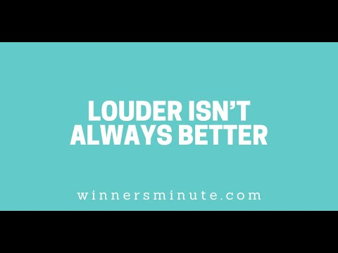 Louder Isnt Always Better // The Winner's Minute With Mac Hammond
