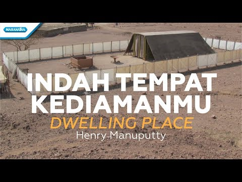 Indah Tempat KediamanMu (Dwelling Place) - Henry Manuputty (with lyric)