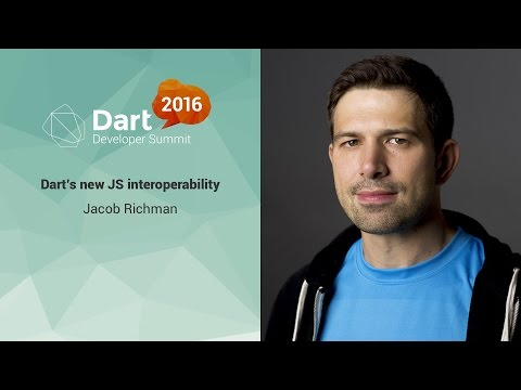 Dart-JavaScript interoperability (Dart Developer Summit 2016) - UC_x5XG1OV2P6uZZ5FSM9Ttw