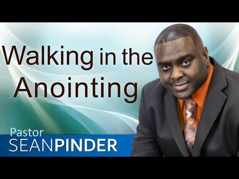 WALKING IN THE ANOINTING - BIBLE PREACHING  PASTOR SEAN PINDER