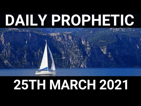 Daily Prophetic 25 March 2021 6 of 7