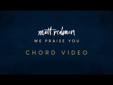We Praise You (Official Chord Video) - Matt Redman