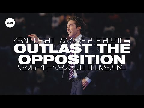 Outlast The Opposition  Joel Osteen