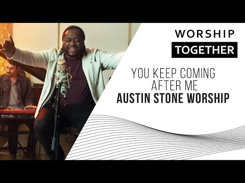 You Keep Coming After Me // Austin Stone Worship // New Song Cafe