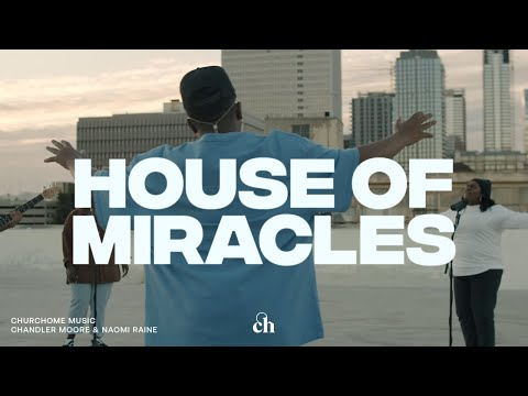 House of Miracles: Churchome ft. Chandler Moore and Naomi Raine