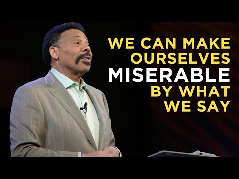 Our Own Words Can Make Us Miserable - Tony Evans Sermon Clip