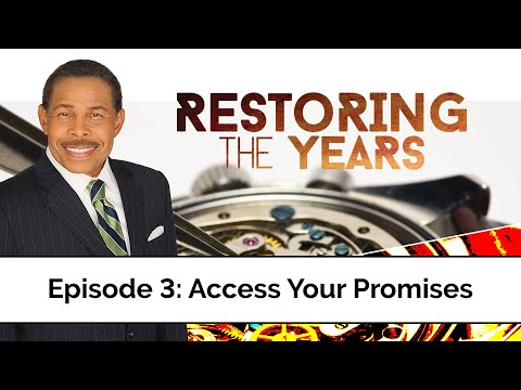 Access Your Promises - Restoring the Years