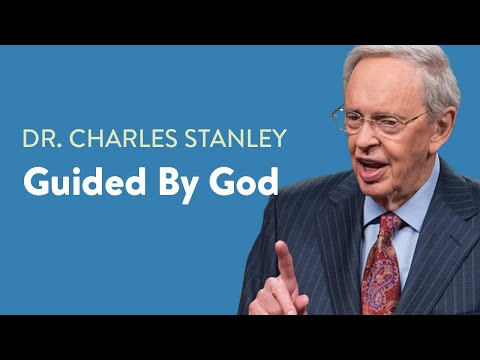 Guided By God  Dr. Charles Stanley