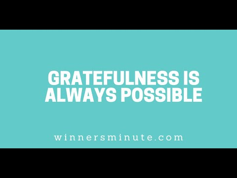 Gratefulness Is Always Possible // The Winner's Minute With Mac Hammond