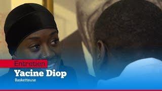 ENTRETIEN : Yacine Diop Basketteuse «Il faut renouveler l'équipe nationale  On doit se renforcer av